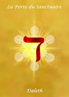 4- DALETH,   Concrétisation, prendre possession de soi même, l'exécution de ce qui est décidé, la Volonté, la Stabilité, La Protection du guide qui ouvre la voie tracée. L'initiation, la révélation. Le portail entre le micro et macrocosme.   direction: EST,    jour: MARDI,    couleur: ROUGE    planète: MARS   dans le corps: Système génital masculin, capsules, les muscles.   SEPHER YETSIRAH   4-7 Il fit régner la lettre Daleth, Il la couronna. Avec elle Il forma Mars dans l'Univers, le jour 3…