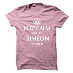Keep Calm and Let SIMEON  Handle It.New T-shirt - #tshirt cutting #hoodie upcycle. PURCHASE NOW => https://www.sunfrog.com/No-Category/Keep-Calm-and-Let-SIMEON-Handle-ItNew-T-shirt.html?68278