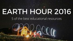 Embracing Earth Hour: 5 of the Best Educational Resources Earth Hour, Paris Climate, Service Learning, Global Warming, Climate Change, Student, Good Things, Education, Usa