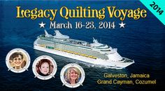 Stitchin' Heaven Travel: Legacy Quilting Voyage 2014 March 16 - 23, 2014
