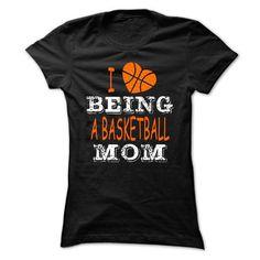 I love being basketball mom T Shirts, Hoodies, Sweatshirts. GET ONE ==> https://www.sunfrog.com/Sports/I-love-being-basketball-mom-Ladies.html?41382