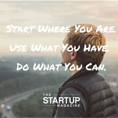 The Startup Magazine aspires to educate and inspire startups. We provide advice, access to business tools, and tell great entrepreneur stories. Entrepreneur Stories, Startup Entrepreneur, Start Where You Are, Just Do It, Great Entrepreneurs, Business Motivation, Photo Quotes, Motivationalquotes, Inspirational Quotes