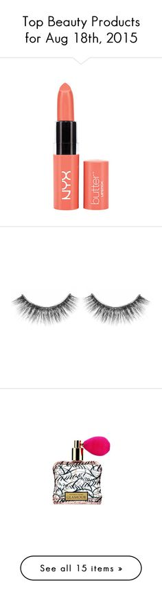 """""""Top Beauty Products for Aug 18th, 2015"""" by polyvore ❤ liked on Polyvore featuring beauty products, makeup, lip makeup, lipstick, beauty, eye makeup, false eyelashes, sephora collection, fragrance et edp perfume"""