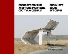 Soviet Bus Stops | Archive | Publishing / Bookshop | FUEL
