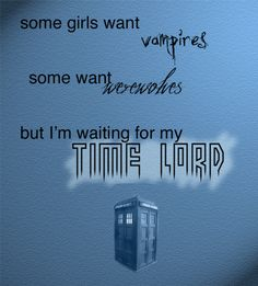 I'm waiting for my Time Lord