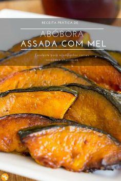 Esta Receita de Abóbora Assada com Mel é ótima para acompanhar um bom churrasco. Pois a sua doçura natural somada a doçura do mel, dão um toque surpreendente junto ao salgado da carne. Aqui servimos com um churrasco de fraldinha na manteiga.