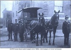 KCPD horse drawn patrol wagon circa 1880's note badges on horse harnesses.