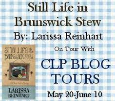 CLP Blog Tours #BookReview: Still Life in Brunswick Stew by Larissa Reinhart #Giveaway #Southern #Redneck #Mystery