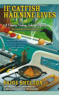 If Catfish Had Nine Lives (Country Cooking School Mystery) by Paige Shelton,http://www.amazon.com/dp/0425269280/ref=cm_sw_r_pi_dp_ChT8sb07ZJEQDMD4