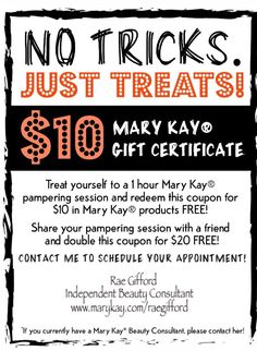 No Tricks, Just Treats!  Contact me to find out more. www.marykay.com/raegifford