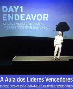Se não existisse impossível, até onde você conseguiria ir | http://alegarattoni.com.br/endeavor-day1/