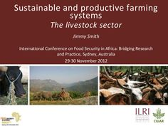 Sustainable and productive farming systems: The livestock sector  by ILRI via slideshare, 29-30 Nov 2012