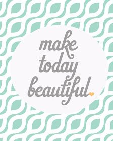 days of Loving Where You Live: Day Say It With Written Words Make today beautiful.Make today beautiful. Words Quotes, Wise Words, Me Quotes, Sayings, Monday Quotes, Beauty Quotes, Bliss Quotes, Happy Quotes, Great Quotes