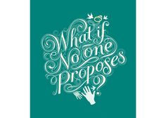Lettering Time: Kate Forrester - What If No One Proposes