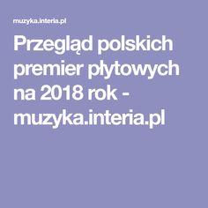 Przegląd polskich premier płytowych na 2018 rok - muzyka. Premier
