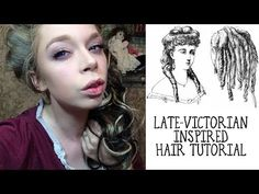 LATE VICTORIAN INSPIRED HAIR TUTORIAL - YouTube