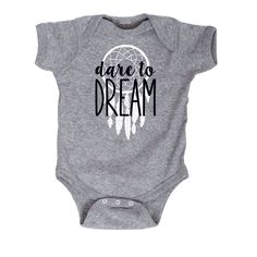 Dare To Dream Infant Bodysuit