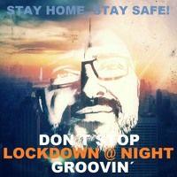 DON´T STOP GROOVIN` (Lockdown@Night) von DJ DEL B.  ⋆★⋆   [Bernard Del Bianchi] auf SoundCloud Dj, Night