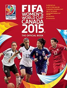 FIFA Women's World Cup Canada 2015: The Official Book by Catherine Etoe http://www.amazon.com/dp/0789212285/ref=cm_sw_r_pi_dp_eC8rvb1QRAQYZ