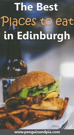 The best Places to eat in Edinburgh, Scotland