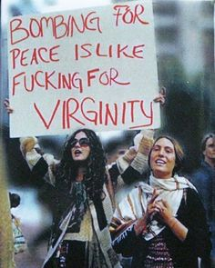 """""""Bombing For Peace Is Like Fucking For Virginity."""" This was on a sign in the during during a Vietnam War protest. Bombing For Peace Is Like Fucking For Virginity. This was on a sign in the during during a Vietnam War protest. Protest Art, Protest Signs, Protest Posters, One Liners On Life, Bien Dit, Vietnam War, Vietnam Protests, Change The World, Flower Power"""