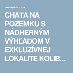 CHATA NA POZEMKU S NÁDHERNÝM VÝHĽADOM V EXKLUZÍVNEJ LOKALITE KOLIBY - Bratislava - Nehnutelnosti.sk Chata, Bratislava