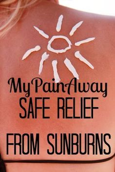 Safe Relief from Sunburns