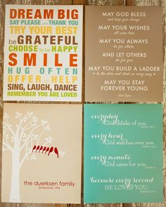 dream big say please and thank you be grateful choose to be happy smile hug often offer help sing laugh dance remember you are loved.