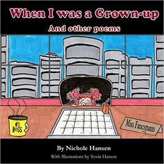 Awesome Book of Poetry! When I Was a Grownup: Nichole Hansen, Tevin Hansen: Amazon.com: Books