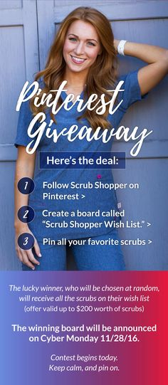 """Enter our giveaway and win your """"Scrub Shopper Wish List""""!  1. Follow @scrubshopper  2. Create a Scrub Shopper Wish List board (so we can find it!) 3. Pin your favorite scrubs!  Winner will be announced Cyber Monday 2016."""