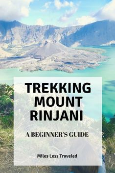 Everything you need to know about trekking Mt Rinjani in Lombok, Indonesia. Written by two beginners who did not know a thing about it before we did it ourselves!