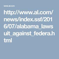 http://www.al.com/news/index.ssf/2016/07/alabama_lawsuit_against_federa.html