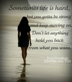 a strong women quotes | sometimes life is hard - PositiveMed