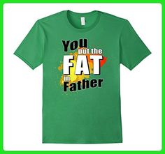 Mens You put the Fat in Father - Funny Father Dad Stepdad T-Shirt 3XL Grass - Relatives and family shirts (*Amazon Partner-Link)