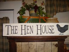 Primitive, Country, Wood Sign, The Hen House, Chicken,farmhouse, Decor