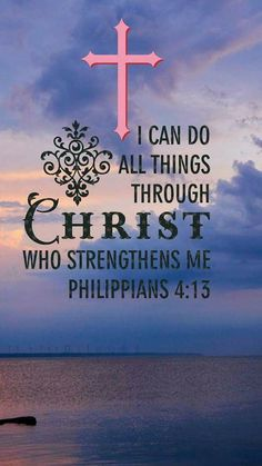 Philippians I can do all things, through Christ who Strengthen me. Favorite Bible Verses, Bible Verses Quotes, Bible Scriptures, Faith Quotes, Quotes Quotes, Religious Quotes, Spiritual Quotes, Spiritual Pictures, Spiritual Prayers