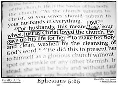 Ephesians 5:25 - More Bible verse images to Pin and encourage others with at www.versifylife.com