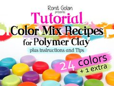 24 Polymer clay FIMO color mix recipes tutorial eBook plus instructions and tips + 1 extra color from the Rainbow collection by Ronit Golan