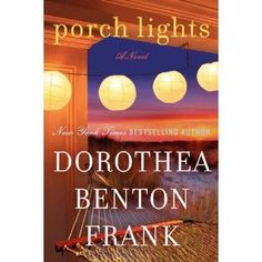Porch Lights by Dorothea Benton Frank (2012) is set in Sullivan's Island just as Sullivan's Island & Return to Sullivan's Island