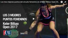 Mejores PUNTOS World PÁDEL Tour BILBAO 2017 [Vídeos]