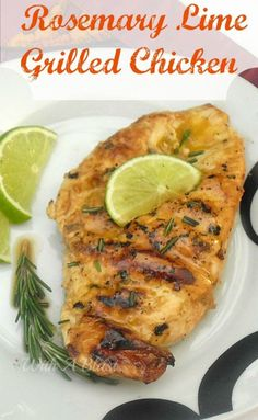 Juicy, tender Chicken marinated in Lime and Rosemary and grilled perfectly ~ healthy dinner or BBQ recipe