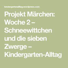 Projekt Märchen: Woche 2 – Schneewittchen und die sieben Zwerge – Kindergarten-Alltag Kindergarten Portfolio, Fairy Tales, Crafts For Kids, Education, School, Inspiration, Janina, Manualidades, Snow White
