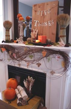 "Fireplace Mantel for Thanksgiving Decorating.  I like the ""give thanks"" banner."