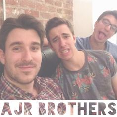 AJR Brothers, they make me happy. -ava