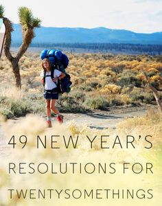 49 New Year's Resolutions Twentysomethings Should Consider...  30, 40, 50, 60, 70, 80 and 90 somethings should consider a lot of these too...