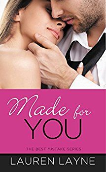 Made for You (The Best Mistake Book 2) by Lauren Layne.