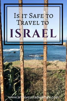 Israel | Israel Safety | Israel Travel | Middle East Travel | Is it safe to travel to Israel | #Israel #IsraelTravel #SafeinIsrael