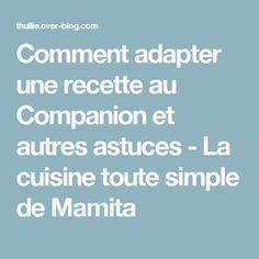 Comment adapter une recette au Companion et autres astuces - La cuisine toute simple de Mamita