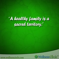 ''A healthy family is a sacred territory.""