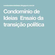 Condomínio de Ideias Ensaio da transição política